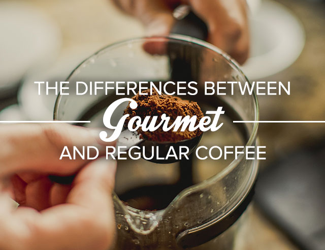 the-differences-between-gourmet-and-regular-coffee