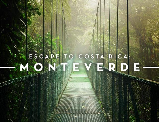Escape to Costa Rica Monteverde