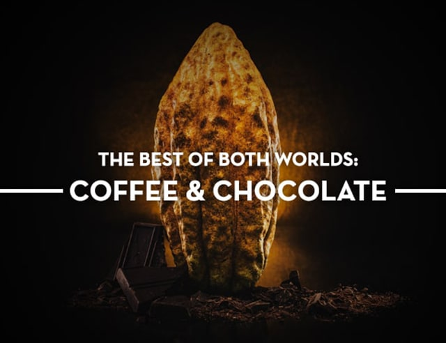 The Best of Both Worlds: Coffee & Chocolate
