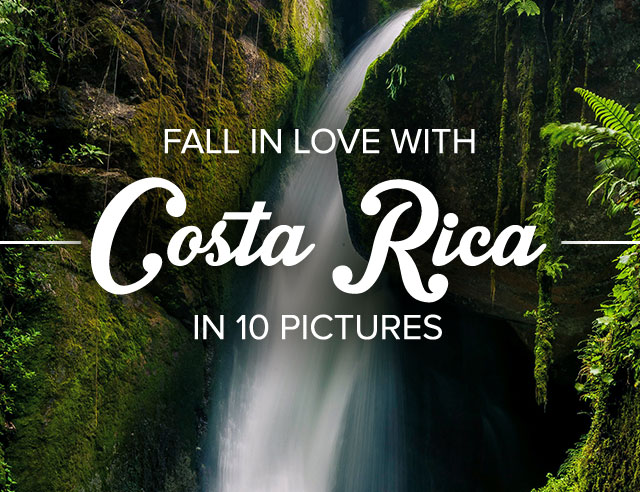Fall in Love With Costa Rica in 10 Pictures