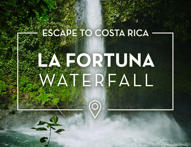 Escape to Costa Rica La Fortuna Waterfall