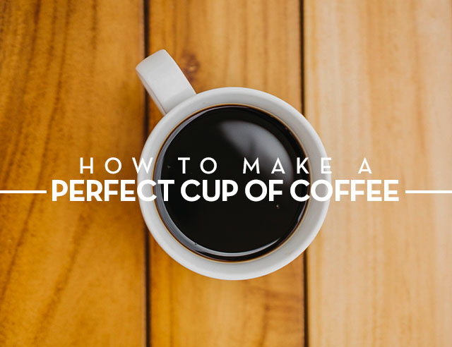 How To Make A Perfect Cup Of Coffee00 Jpg
