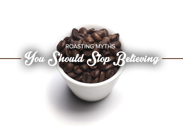 roasting-myths-you-should-stop-believing