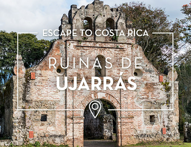 Escape to Costa Rica Ruinas de Ujarras